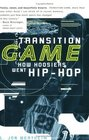 Transition Game  How Hoosiers Went Hip-Hoop