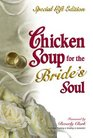 Chicken Soup for the Bride's Soul  Special Gift Edition