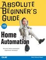 Absolute Beginner's Guide to Home Automation (Absolute Beginner's Guide)