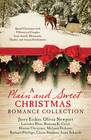 A Plain and Sweet Christmas Romance Collection Spend Christmas with 9 Historical Couples from Amish Mennonite Quaker and Amana Settlements