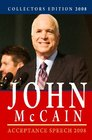 Collectors Edition 2008 John McCain  Acceptance Speech 2008 Acceptance Speech Rnc 2008  Remarks Vp Pick Announcement