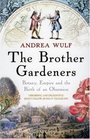 The Brother Gardeners Botany Empire and the Birth of an Obsession