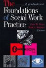 The Foundations of Social Work Practice: A Graduate Text