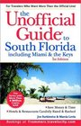 The Unofficial Guide to South Florida Including Miami  the Keys