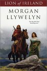 Lion of Ireland (Celtic World of Morgan Llywelyn)