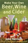 Make Your Own Beer Wine and Cider