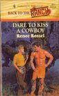 Dare to Kiss a Cowboy (Back to the Ranch) (Harlequin Romance, No 3317)