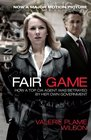 Fair Game How a Top CIA Agent Was Betrayed by Her Own Government