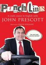 Punchlines A Crash Course in English with John Prescott