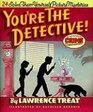 You're the Detective 24 Solve-Them-Yourself Mysteries