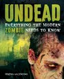 Undead Everything the Modern Zombie Needs to Know