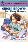 Ginger Brown Too Many Houses