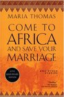 Come to Africa and Save Your Marriage And Other Stories