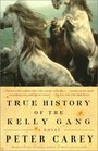 True History of the Kelly Gang : A Novel (Vintage International)
