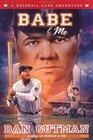 Babe & Me (Baseball Card Adventures, Bk 3)