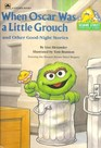 When Oscar Was a Little Grouch (And Other Good-Night Stories) (CTW Sesame Street good-night stories)
