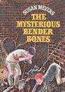 Mysterious Bender Bones