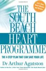 The South Beach Heart Programme The Crisis of Cardiac Care and How You Can Prevent Heart Attacks and Strokes