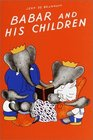 Babar and His Children (Babar Books (Random House))