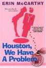 Houston, We Have A Problem (Florida Doctors, Bk 2)