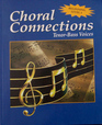 Choral Connections Level 1 Tenor-Bass Student Edition