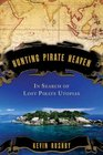 Hunting Pirate Heaven In Search of Lost Pirate Utopias