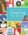 Cleaning Plain  Simple  A ready reference guide with hundreds of sparkling solutions to your everyday cleaning challenges