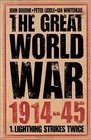 The Great World War 1914-1945 Lighting Strikes Twice