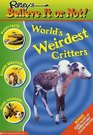 World's Weirdest Critters (Ripley's Believe It or Not)