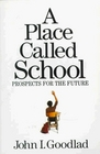 A Place Called School Prospects for the Future