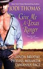 Give Me a Texas Ranger The Ranger's Angel / Undertaking Texas / One Woman One Ranger / The Perfect Match