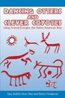 Dancing Otters and Clever Coyotes: UsingAnimalEnergies, the Native American Way