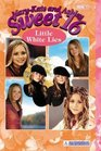 Little White Lies (Mary-Kate and Ashley Sweet 16, No 11)