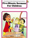 FiveMinute Sermons for Children