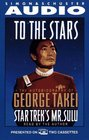 To the Stars the Autobiography of Star Trek's Mr Sulu