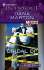 Bridal Op (Miami Confidential, Bk 4) (Harlequin Intrigue, No 933) (Larger Print)