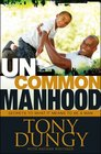 Uncommon Manhood Secrets to What It Means to Be a Man