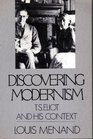 Discovering Modernism TS Eliot and His Context