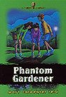 Phantom Gardener (Backpack, Bk 3)
