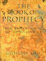 The Book of Prophecy From Ancient Greece to the Millennium