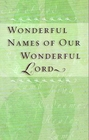 Wonderful Names Of Our Wonderful Lord (Abridged)
