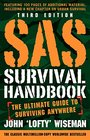 SAS Survival Handbook Third Edition The Ultimate Guide to Surviving Anywhere
