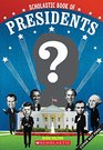 Scholastic Book of Presidents A Book of US Presidents