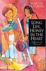 Long Life Honey in the Heart A Journey to the Mayan Soul