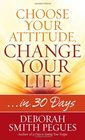 Choose Your Attitude Change Your Life in 30 Days