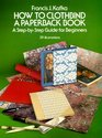 How to Clothbind a Paperback Book: A Step-By-Step Guide for Beginners