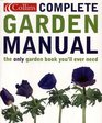 Complete Garden Manual The Only Gardening Book You'll Ever Need