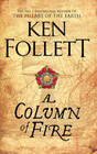 A Column of Fire (The Kingsbridge Novels)