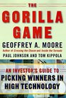 The Gorilla Game  An Investor's Guide to Picking Winners in High Technology