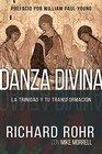 La Danza Divina / Divine Dance La Trinidad Y Tu Transformacin / the Trinity and Your Transformation